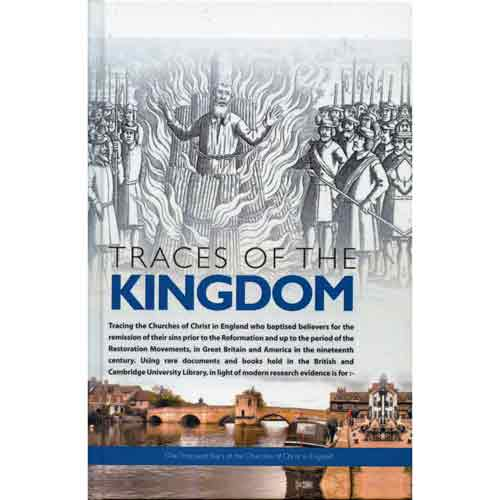Traces of the Kingdom: One Thousand Years of the Churches of Christ in England