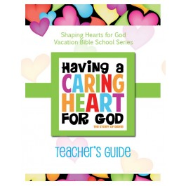 Having A Heart for God - Teacher's Guide, Caring