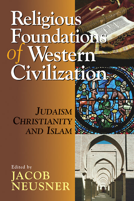 Religious Foundations of Western Civilization: Judaism, Christianity, & Islam
