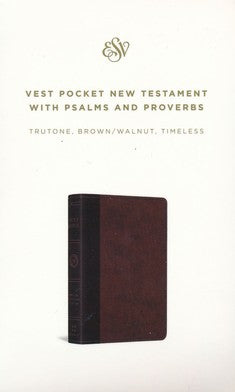 ESV Vest Pocket New Testament with Psalms and Proverbs, Brown/Walnut TruTone