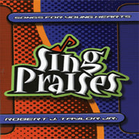 Sing Praises CD #2 - Songs for Young Hearts