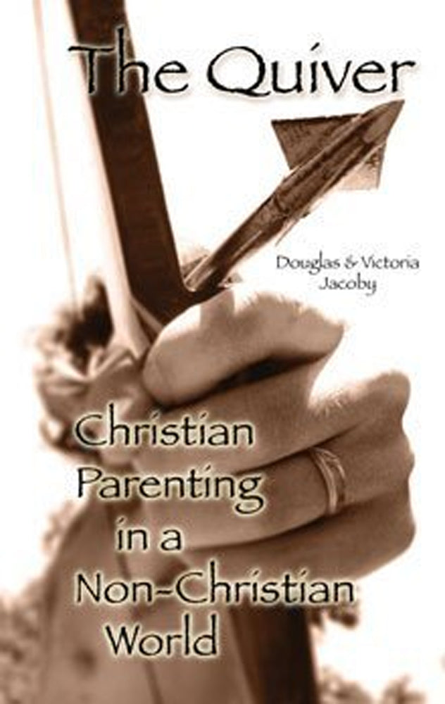 The Quiver: Christian Parenting In A Non-Christian World
