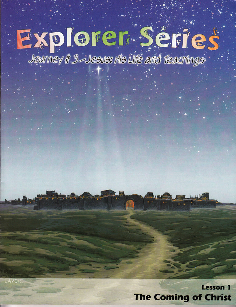 Explorer Series Journey #3  Jesus His Life and Teachings