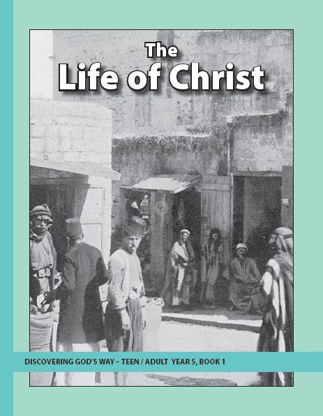 The Life of Christ (Teen/Adult 5:1)