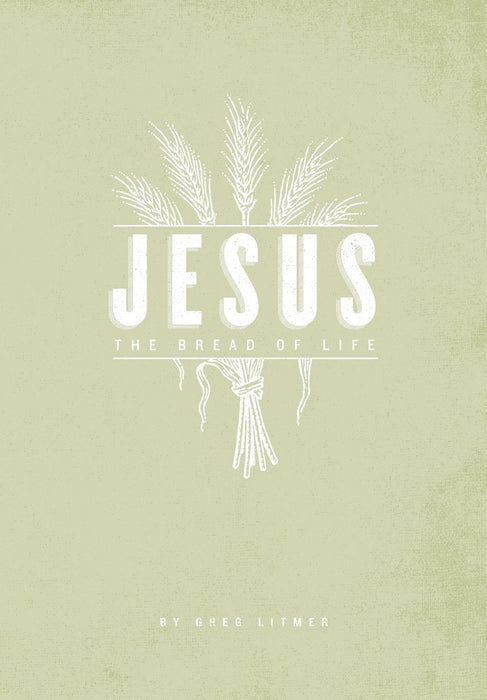 Jesus: The Bread of Life