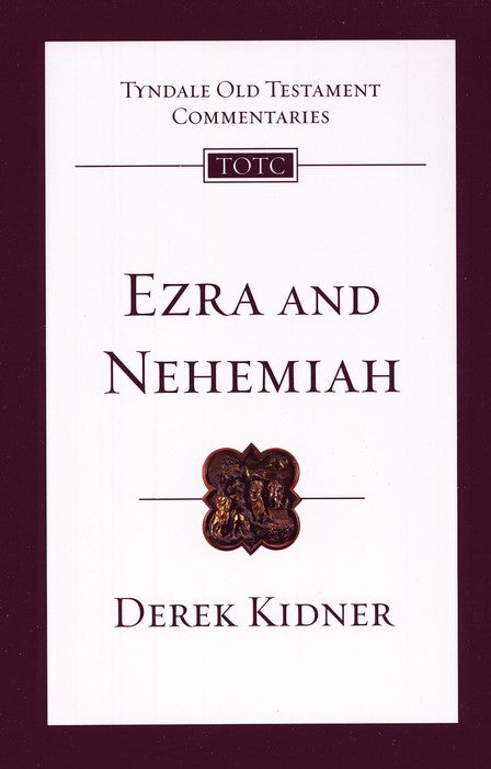 Tyndale Old Testament Commentary:  Ezra and Nehemiah, Volume 12