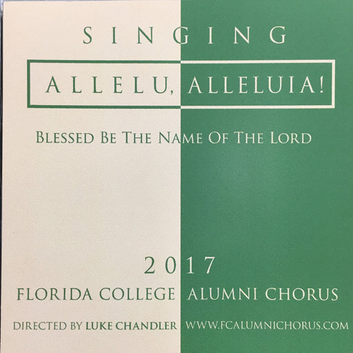 FC Alumni Chorus - Singing Allelu, Alleluia! Blessed Be the Name of the Lord 2017