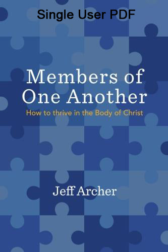 Members Of One Another: How to Thrive in the Body of Christ - Downloadable Single User PDF