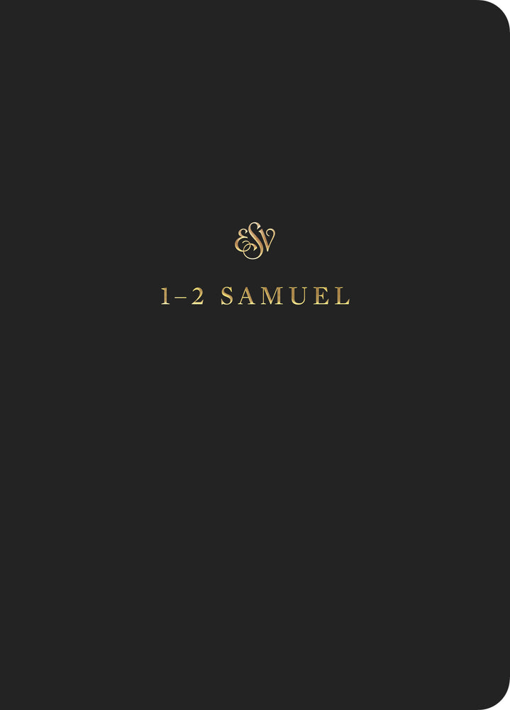 ESV Scripture Journal: 1 & 2 Samuel