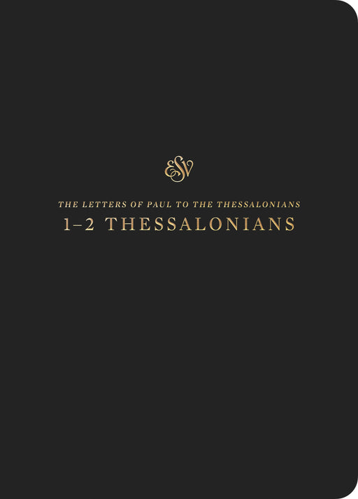 ESV Scripture Journal: 1-2 Thessalonians