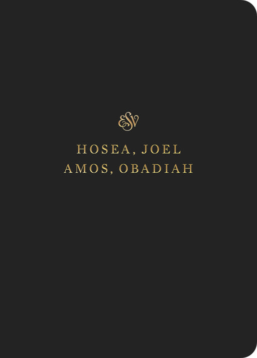 ESV Scripture Journal: Hosea, Joel, Amos, Obadiah