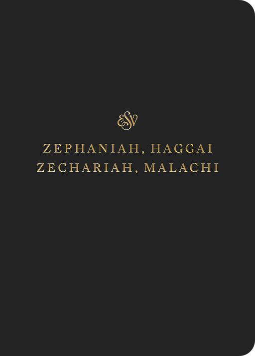 ESV Scripture Journal: Zephaniah, Haggai, Zechariah, Malachi