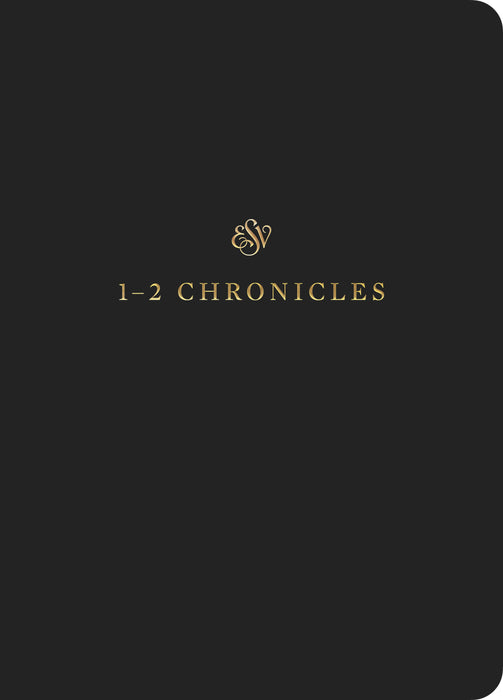 ESV Scripture Journal: 1 & 2 Chronicles