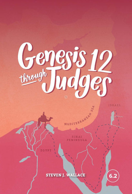 Genesis 12 Through Judges (Faith Builder Series, 6:2)