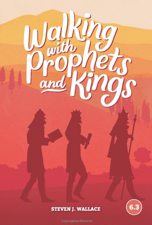 Walking With Prophets and Kings (Faith Builder Series, 6:3)