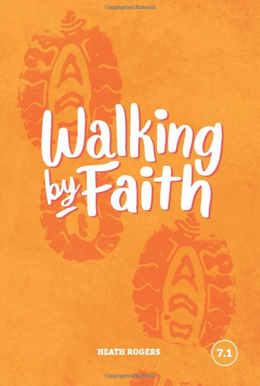Walking by Faith (Faith Builder Series, 7:1)