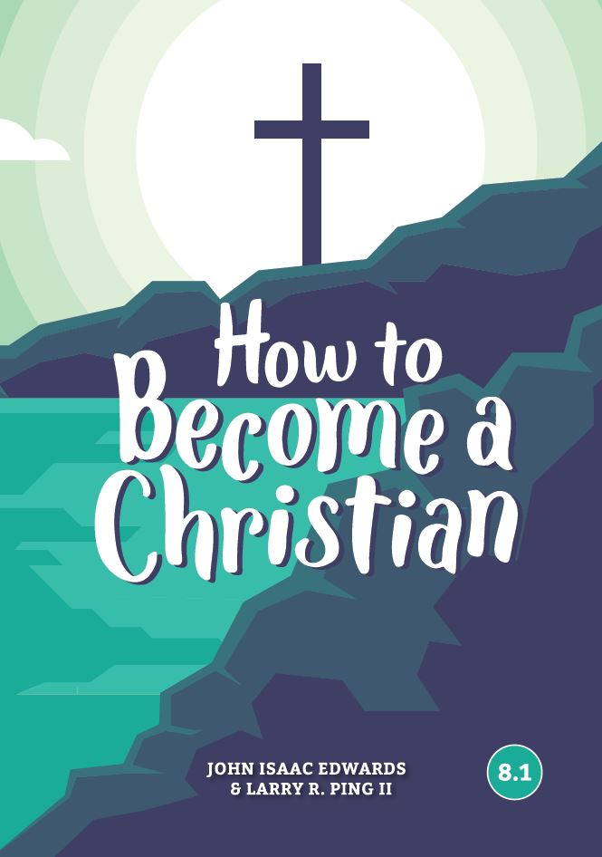 How to Become a Christian (Faith Builder Series, 8:1)