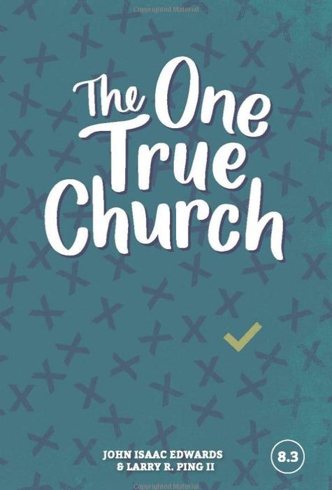 The One True Church (Faith Builder Series, 8:3)