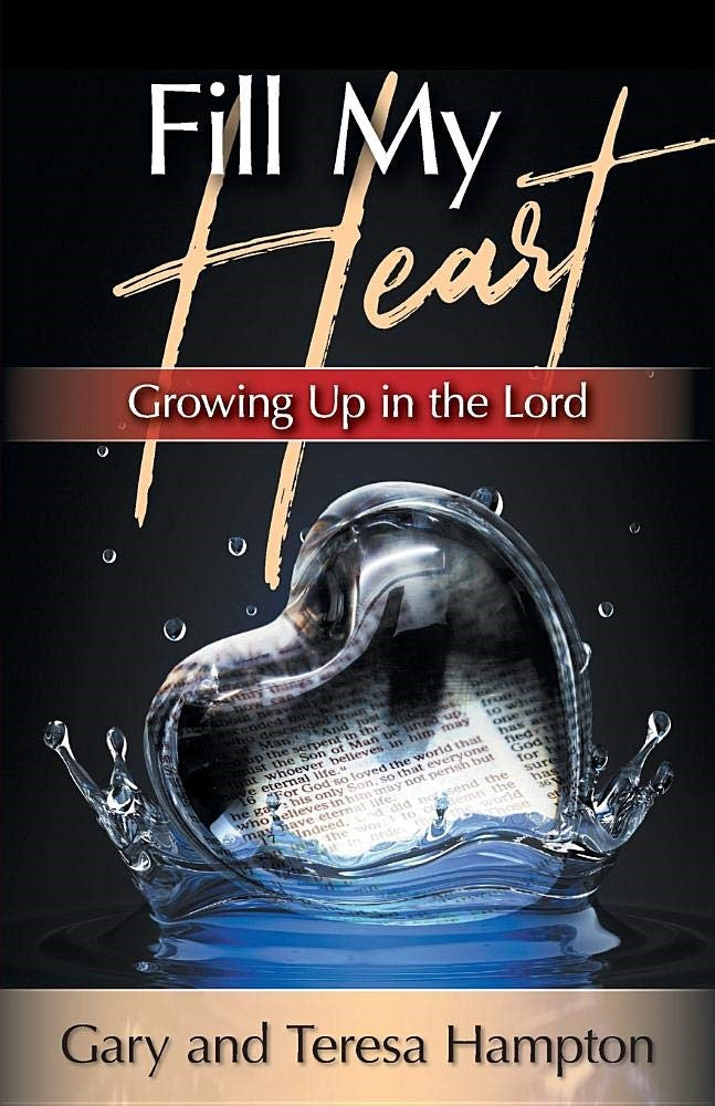 Fill My Heart: Growing up in the Lord