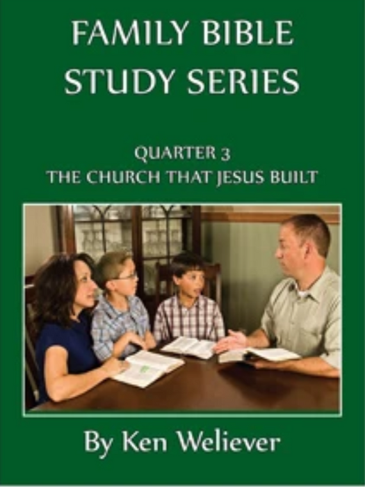 Family Bible Study Series Quarter 3: The Church That Jesus Built