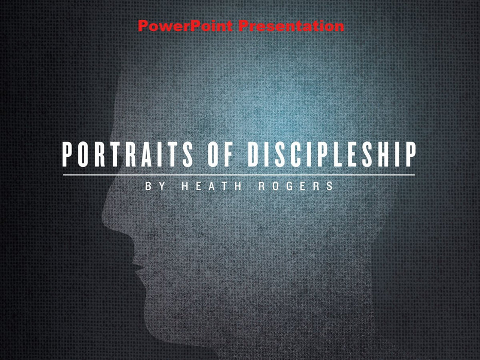 Portraits of Discipleship - Downloadable PowerPoint Presentation