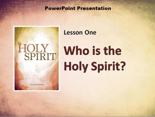 The Holy Spirit - Downloadable PowerPoint Presentation