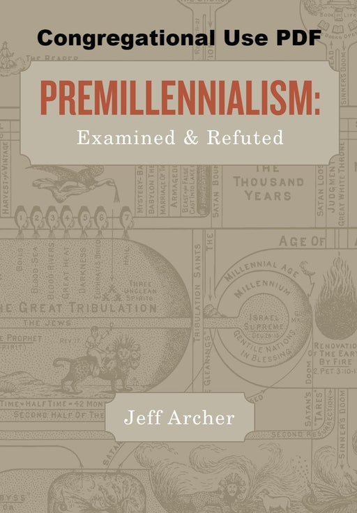 Premillennialism: Examined And Refuted - Downloadable Congregational Use PDF