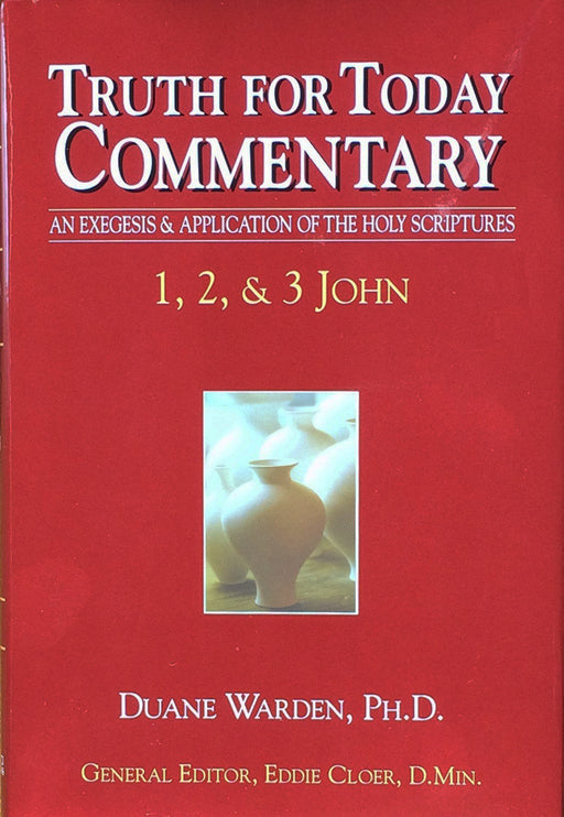 Truth for Today Commentary: 1, 2, 3 John