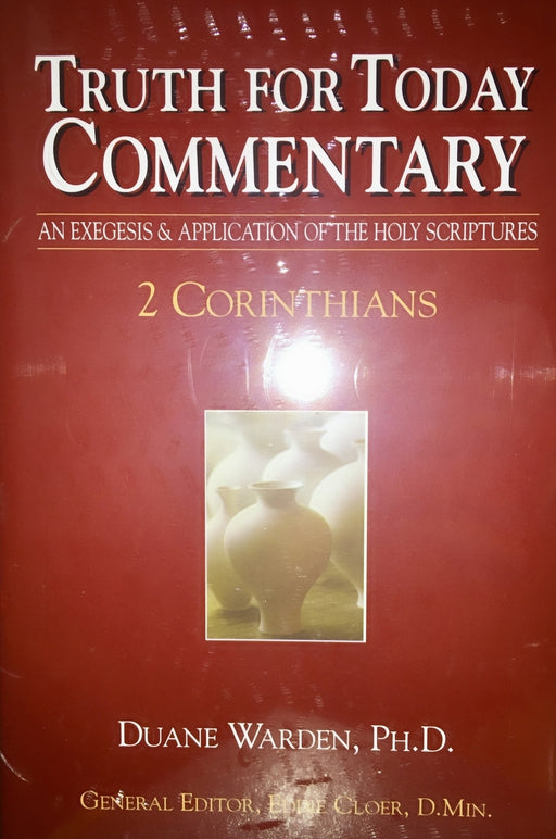 Truth For Today Commentary: 2 Corinthians