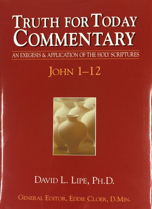 Truth for Today Commentary: John 1-12