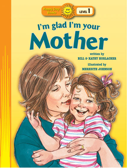 I'm Glad I'm Your Mother (Level 1 Pre-Reader)