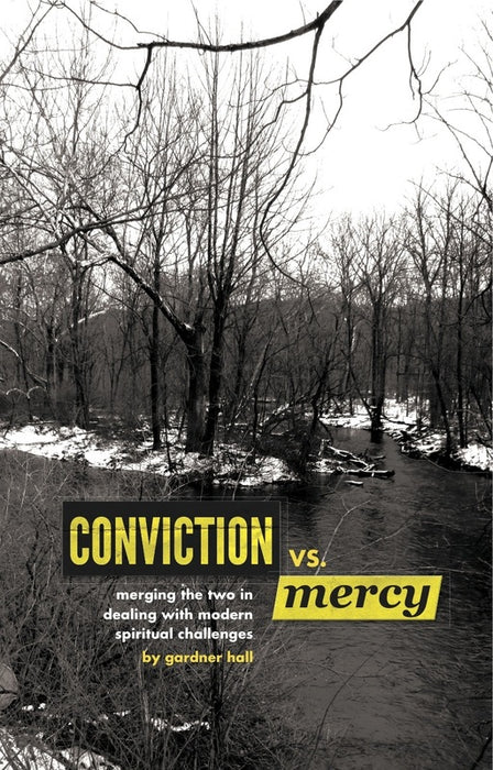 Conviction vs. Mercy: Merging the Two in Dealing with Modern Spiritual Challenges