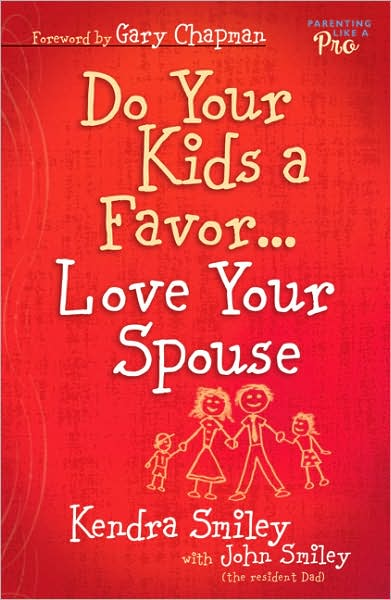 Do Your Kids a Favor ... Love Your Spouse