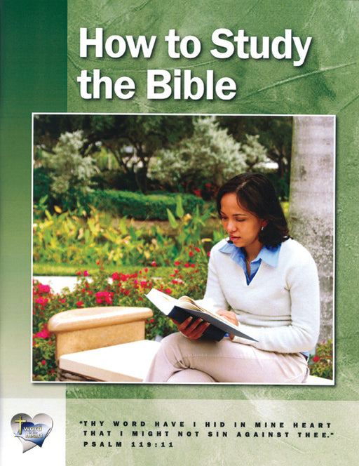 How To Study the Bible (Word in the Heart, 10:1)