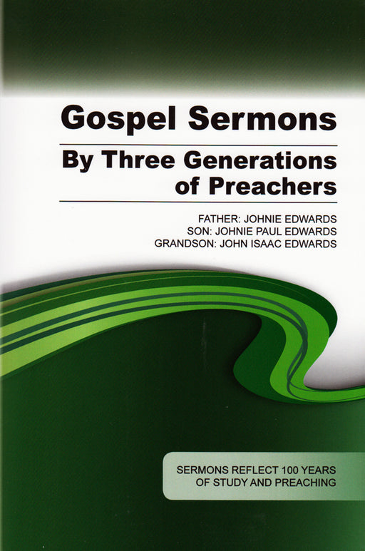 Gospel Sermons By Three Generations of Preachers