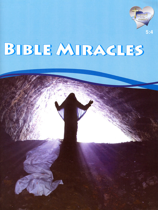 Bible Miracles (Word in the Heart, 5:4)