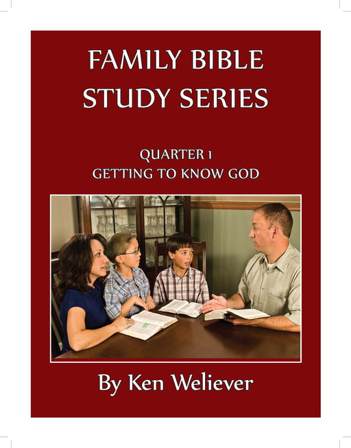 Family Bible Study Series Quarter 1: Getting to Know God