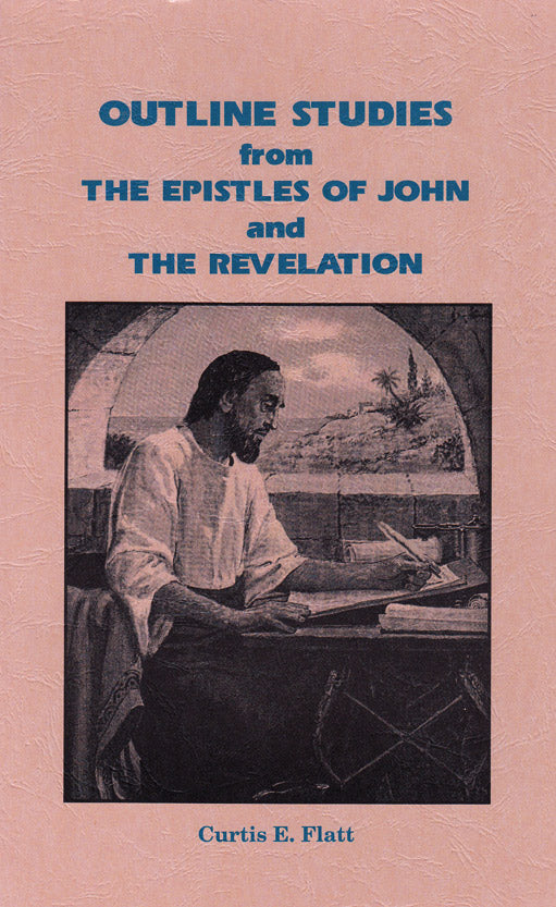 Outline Studies from the Epistles of John and Revelation