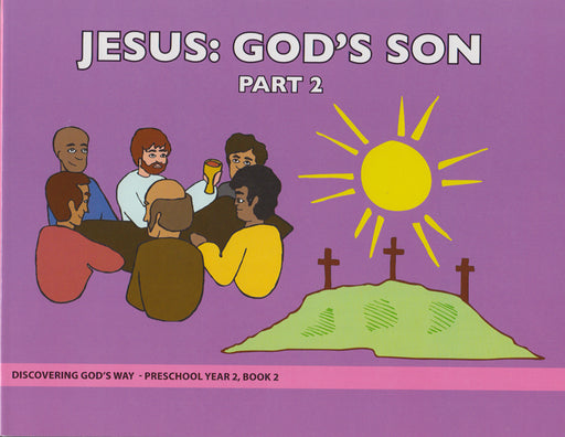 Jesus - God's Son Part 2 (Preschool 2:2)