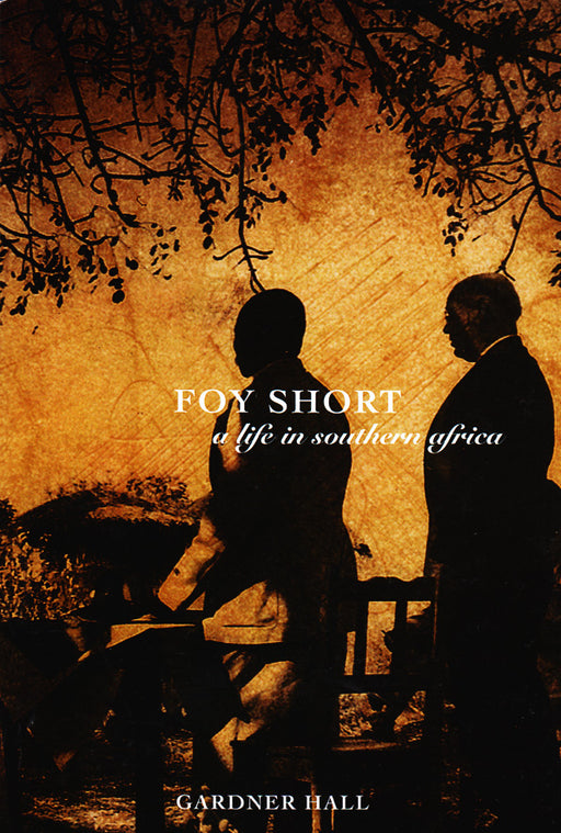 Foy Short - a life in southern africa