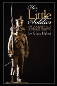 Her Little Soldier: My Journey as a Juvenile Diabetic