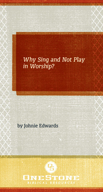 Why Sing and Not Play in Worship?