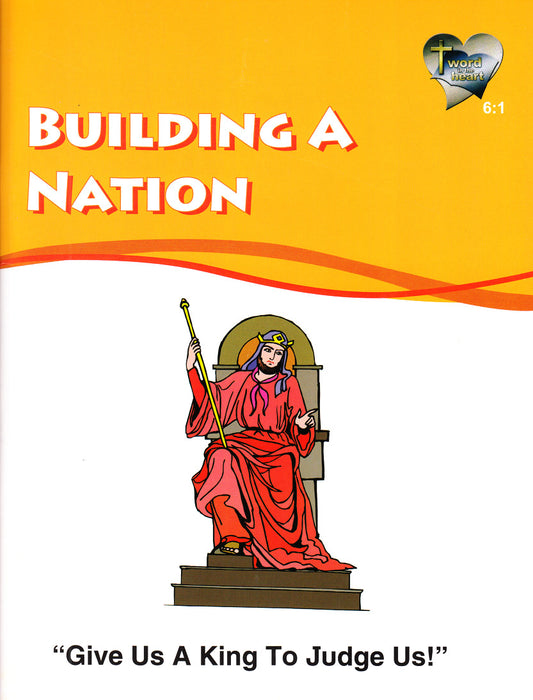 Building A Nation (Word in the Heart, 6:1)