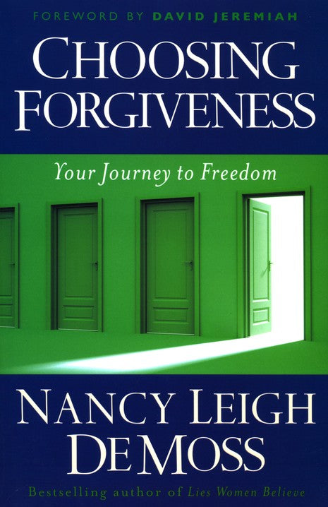 Choosing Forgiveness - Your Journey to Freedom