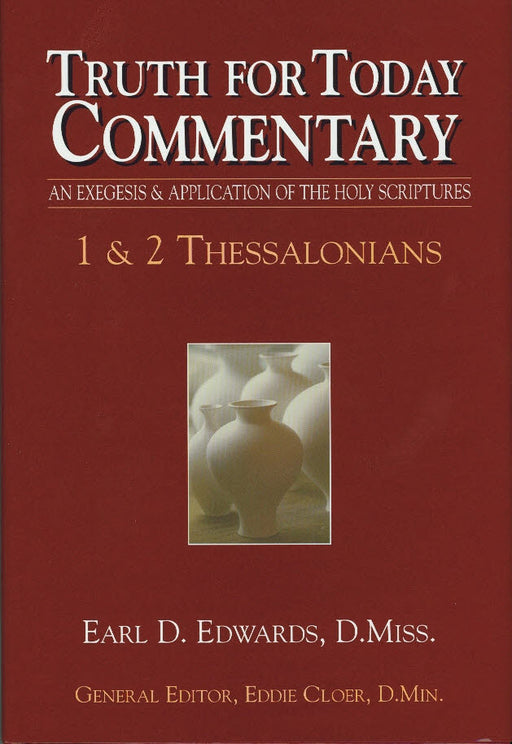 Truth For Today Commentary: 1 & 2 Thessalonians