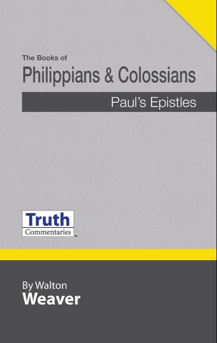 Truth Commentary Philippians & Colossians