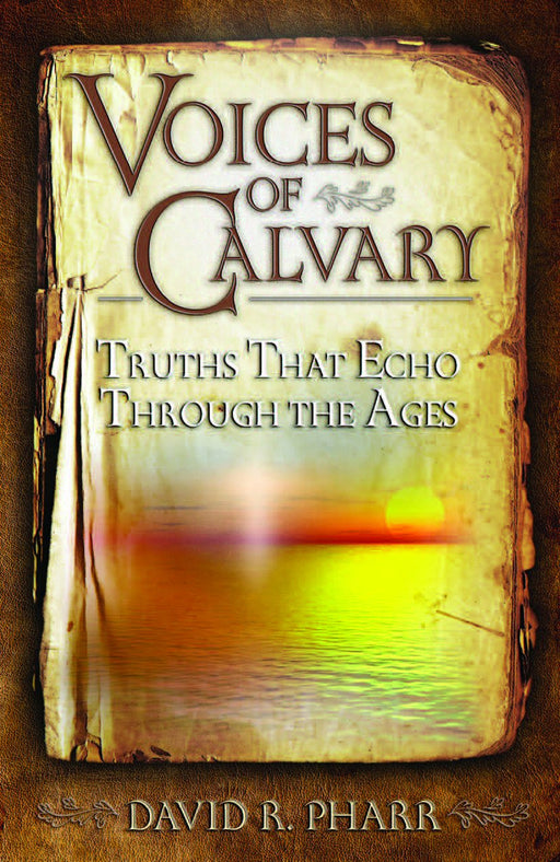 Voices of Calvary:  Truths That Echo Through the Ages