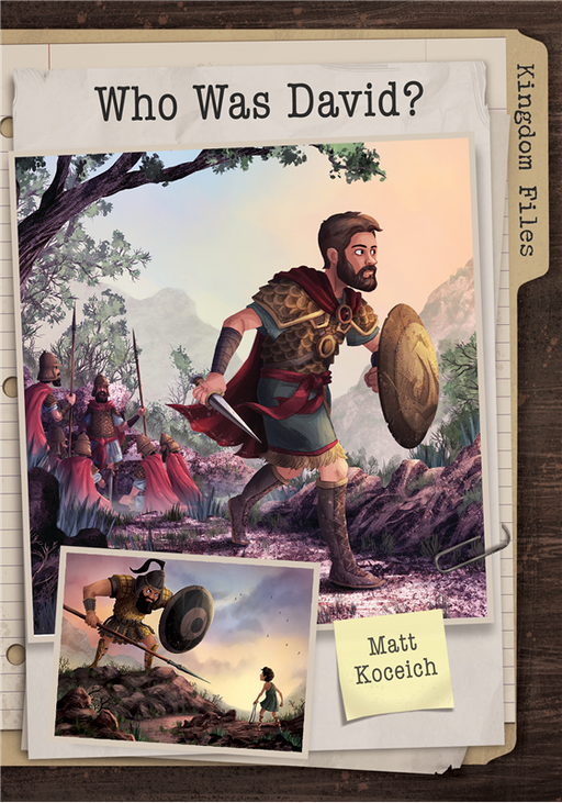 Kingdom Files: Who Was David?