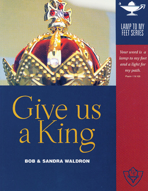 Give Us A King (Lamp to My Feet Book 4)