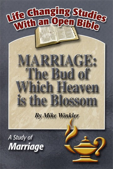 Marriage: The Bud of Which Heaven Is the Blossom
